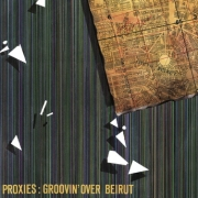 Proxies - Groovin Over Beirut (2LP)