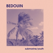 "Bedouin - Submarine / Youth (7"" Vinyl Single)"