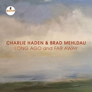 Charlie Haden & Brad Mehldau - Long Ago And Far Away (CD)