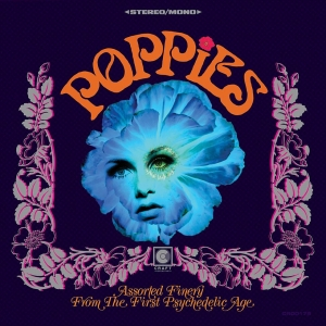 Various - Poppies: Assorted Finery From The First Psychedelic Age (LP)