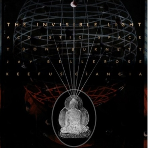 T Bone Burnett / Jay Bellerose / Keefus Ciancia - The Invisible Light: Acoustic Space (2LP)