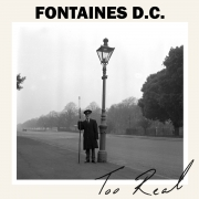 "Fontaines D.C. - Too Real (7"" Vinyl Single)"