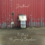 Dustbowl - The Story Of Mr. Dandy Gasoline (LP)