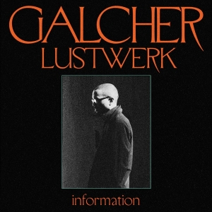 Galcher Lustwerk - Information (Coloured LP)