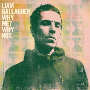 Liam Gallagher - Why Me? Why Not. (LP)