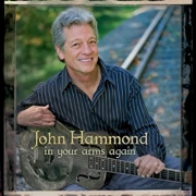 John Hammond - In Your Arms Again (CD)