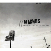 Magnus ‎- Where Neon Goes To Die (CD)