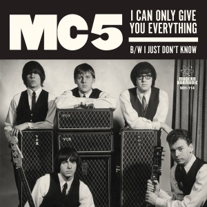 "MC5 - I Can Only Give You Everything / I Just Don't Know (Coloured 7"" Vinyl)"