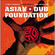 Asian Dub Foundation - Time Freeze 1995/2007: The Best Of (2CD)