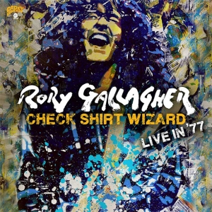 Rory Gallagher - Check Shirt Wizard: Live In '77 (2CD)