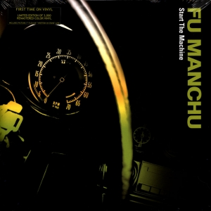 "Fu Manchu - Start The Machine (Coloured LP+7"" Vinyl)"