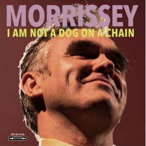 Morrissey - I Am Not A Dog On A Chain (Coloured LP)