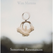 Wim Mertens ‎- Sonorous Resonances (2CD)