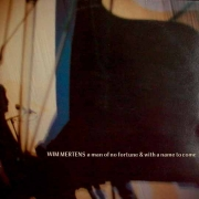 Wim Mertens ‎- A Man Of No Fortune, And With A Name To Come (CD)