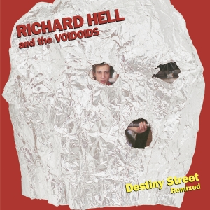 Richard Hell And The Voidoids - Destiny Street Remixed (LP)