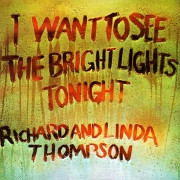Richard & Linda Thompson - I Want To See The Bright Lights Tonight (LP)