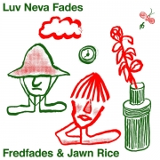 Fredfades & Jawn Rice - Luv Neva Fades (LP)
