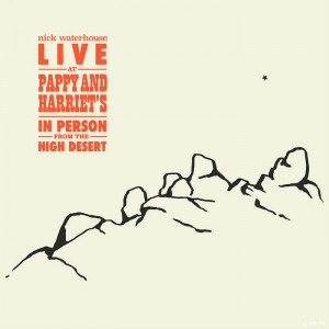 Nick Waterhouse - Live At Pappy And Harriet's: In Person From The High Desert (2LP)