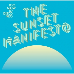 Various - Too Slow To Disco Neo: The Sunset Manifesto (Coloured 2LP)