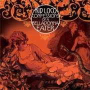 Kid Loco - Confessions Of A Belladonna Eater (CD)