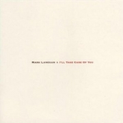 Mark Lanegan - I'll Take Care Of You (LP)