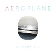 Aeroplane - We Can't Fly (LP+CD)