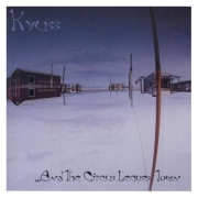 Kyuss - And the Circus Leaves Town (CD)
