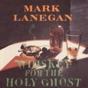 Mark Lanegan - Whiskey For The Holy Ghost (CD)