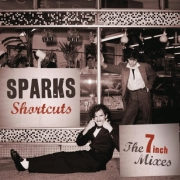Sparks - Shortcuts: The 7 Inch Mixes (2CD)