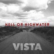 Hell Or Highwater - Vista (CD)