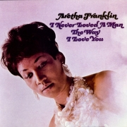 Aretha Franklin - I Never Loved A Man The Way I Love You (LP)