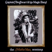 Captain Beefheart And The Magic Band - The Mirror Man Sessions (CD)