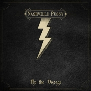 Nashville Pussy - Up The Dosage (2LP+CD)