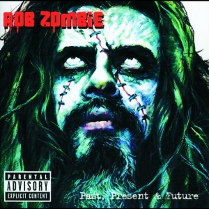 Rob Zombie - Past, Present & Future (2CD)