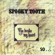 Spooky Tooth - You Broke My Heart …So I Busted Your Jaw (CD)