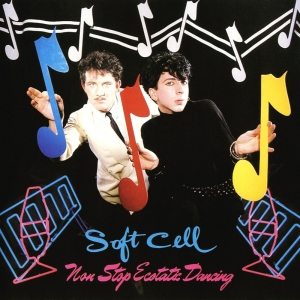 Soft Cell - Non Stop Ecstatic Dancing (LP)