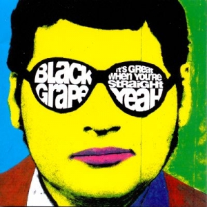 Black Grape - It's Great When You're Straight … Yeah (CD)
