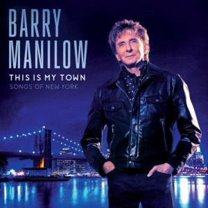 Barry Manilow - This Is My Town: Songs Of New York (LP)