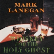 Mark Lanegan - Whiskey For The Holy Ghost (2LP)