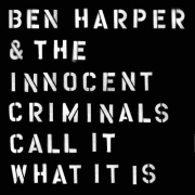 Ben Harper & The Innocent Criminals - Call It What It Is (LP)