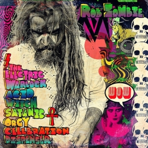 Rob Zombie - The Electric Warlock Acid Witch Satanic Orgy Celebration Dispenser (CD)
