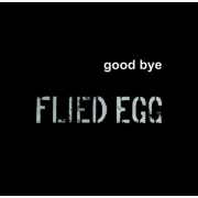 Flied Egg - Good Bye (LP)