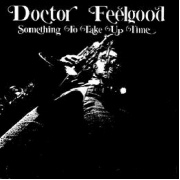 Doctor Feelgood - Something To Take Up Time (LP)