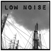 Low Noise - Low Noise (Clear Vinyl LP)