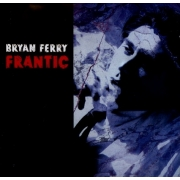 Bryan Ferry ‎- Frantic (CD)