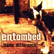 Entombed - Same Difference (Deluxe 2CD)