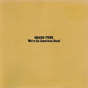 Grand Funk - We're An American Band (LP)