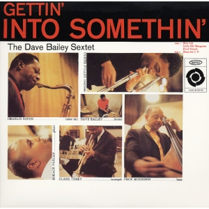 Dave Bailey Sextet - Getting Into Somethin (LP)