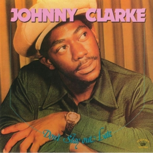 Johnny Clarke - Don't Stay Out Late (LP)