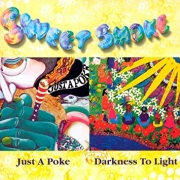Sweet Smoke - Just a Poke/Darkness To Light (CD)